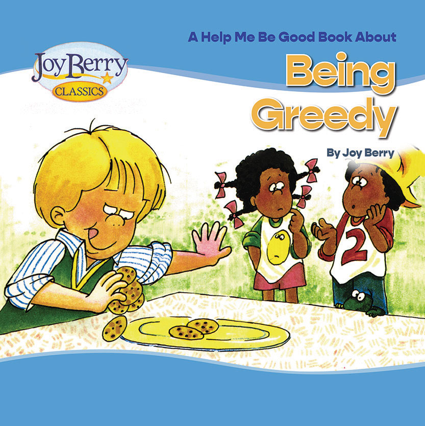 A Help Me Be Good Book About Being Greedy