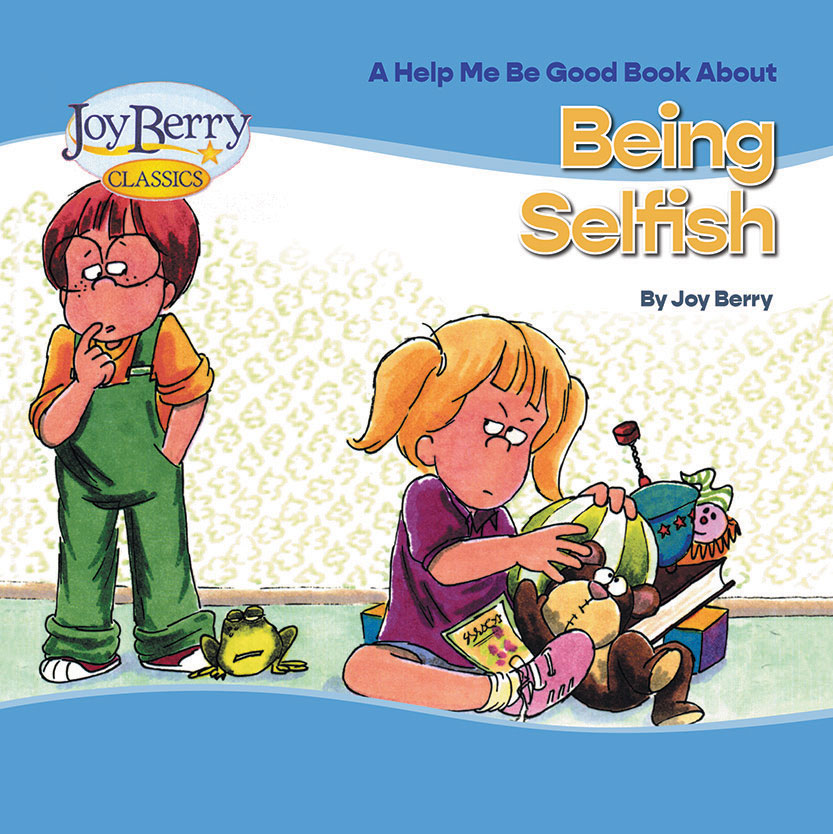 A Help Me Be Good Book About Being Selfish Book Cover